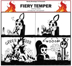 Bendy Drawings TV Presents - Fiery Temper